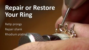 Ring being repaired